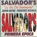 Salvador's Primera Epoca