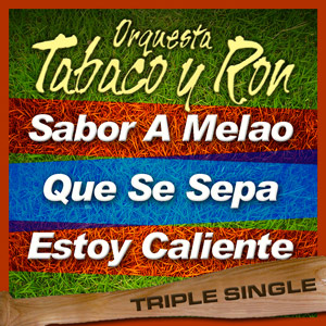 Orquesta Tabaco y Ron Triple Single (Vol. 2)