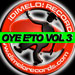 Various Artists Oye E'To, Vol. 3