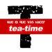 Tea Time Que Lo Que Vas Hacer – Single (Original Recording)